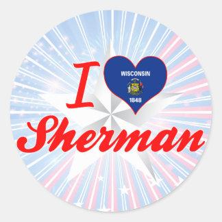 I Love Sherman, Wisconsin Round Stickers