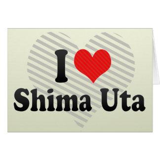 I Love Shima Uta Greeting Cards