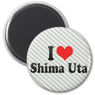 I Love Shima Uta Magnets