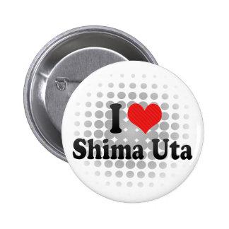 I Love Shima Uta Pinback Button
