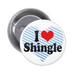 I Love Shingle 2 Inch Round Button