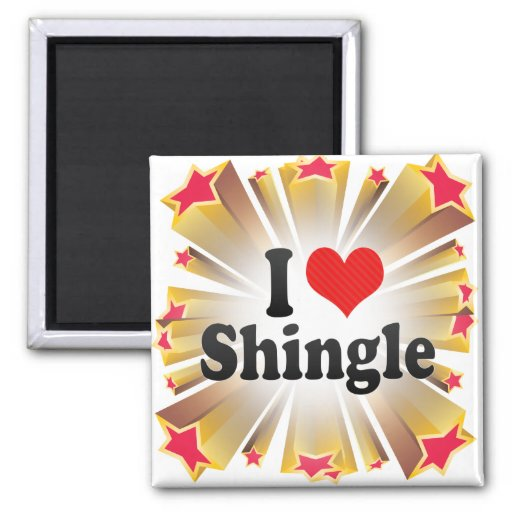 I Love Shingle 2 Inch Square Magnet