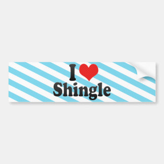 I Love Shingle Car Bumper Sticker