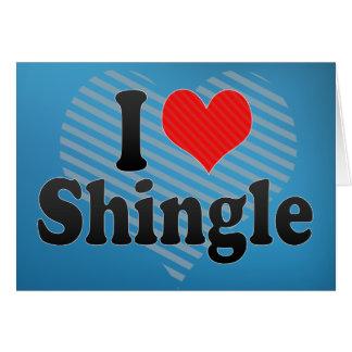 I Love Shingle Card