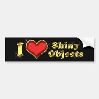 I Love Shiny Objects Bumper Sticker