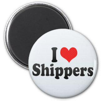 I Love Shippers Magnet