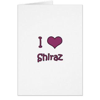 I Love Shiraz Greeting Card