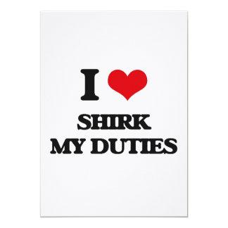"I Love Shirk My Duties 5"" X 7"" Invitation Card"