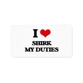 I Love Shirk My Duties Address Label