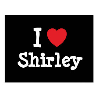 I love Shirley heart custom personalized Post Cards