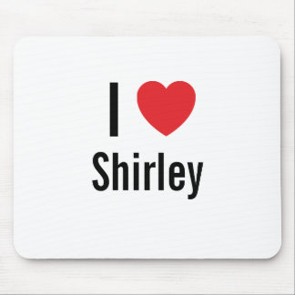 I love Shirley Mouse Pads