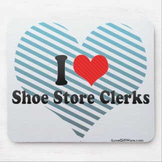 I Love Shoe Store Clerks Mouse Pad