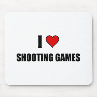 I love shooting Games Mousepads