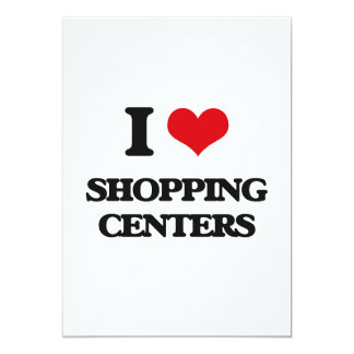 I Love Shopping Centers 5x7 Paper Invitation Card