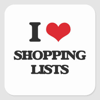 I Love Shopping Lists Square Sticker