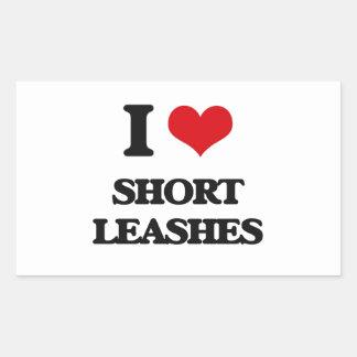 I love Short Leashes Rectangular Sticker