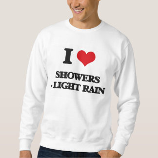 I Love Showers - Light Rain Sweatshirt