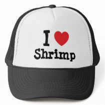 I love Shrimp heart T-Shirt Trucker Hat