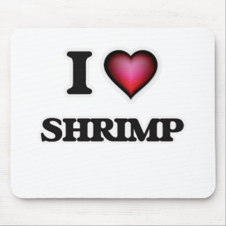 I Love Shrimp Mouse Pad