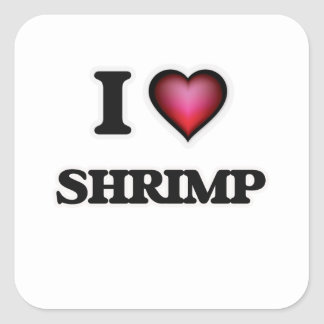 I Love Shrimp Square Sticker