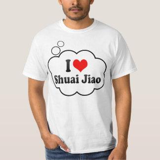 I love Shuai Jiao T-shirts
