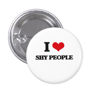I Love Shy People 1 Inch Round Button