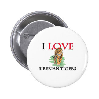 I Love Siberian Tigers Button