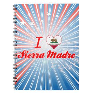 I Love Sierra Madre, California Spiral Note Book