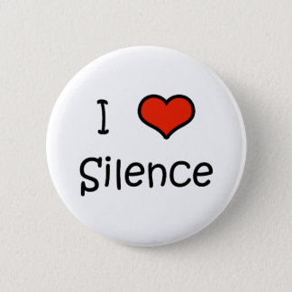 I Love Silence Button