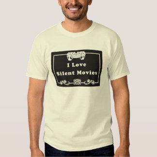 I Love Silent Movies T-Shirt