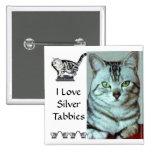 I Love Silver Tabbies Pin