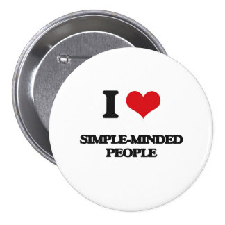 I Love Simple-Minded People 3 Inch Round Button