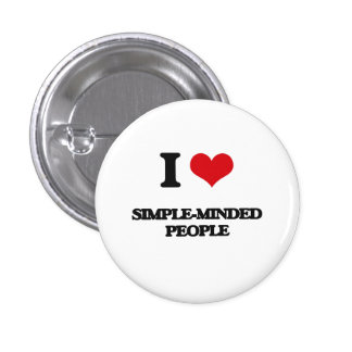 I Love Simple-Minded People 1 Inch Round Button