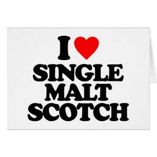 I LOVE SINGLE MALT SCOTCH GREETING CARDS