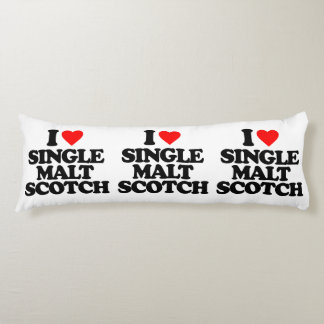 I LOVE SINGLE MALT SCOTCH BODY PILLOW