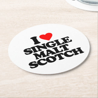 I LOVE SINGLE MALT SCOTCH ROUND PAPER COASTER