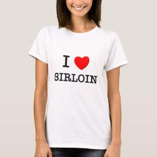I Love Sirloin T-Shirt