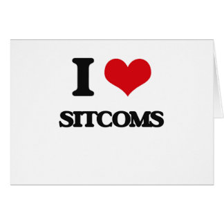 I love Sitcoms Greeting Card