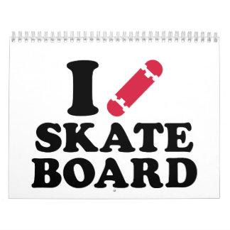 I love Skateboard Calendar