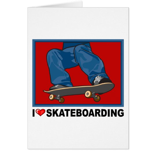 I Love Skateboarding Card
