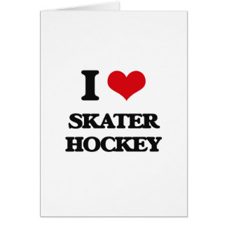I Love Skater Hockey Greeting Cards