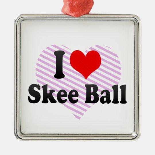 I love Skee Ball Metal Ornament