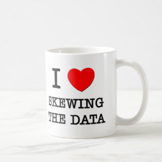 I Love Skewing The Data Coffee Mug