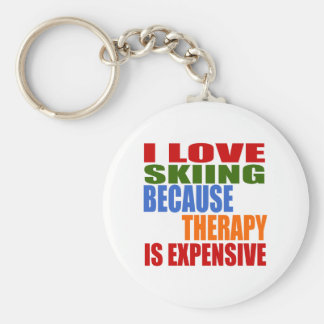 I LOVE SKIING BECAUSE THERAPY IS EXPENSIVE KEYCHAIN