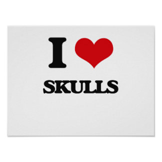 I love Skulls Poster