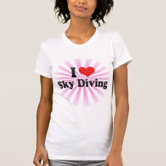 I Love Sky Diving Shirts