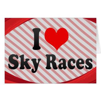 I love Sky Races Card