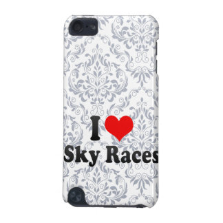 I love Sky Races iPod Touch 5G Case