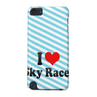 I love Sky Races iPod Touch 5G Cases