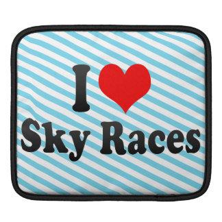 I love Sky Races iPad Sleeves